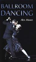 Ballroom Dancing With 100 Diagrams of the Quickstep, Waltz, Foxtrot, Tango