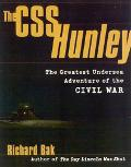 Css Hunley The Greatest Undersea Adventure of the Civil War