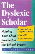 Dyslexic Scholar Helping Your Child Succeed in the School System