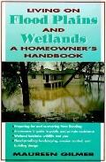 Living on Flood Plains and Wetlands: A Homeowner's High Water Handbook