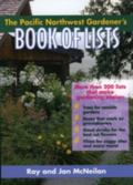 Pacific Northwest Gardener's Book of Lists