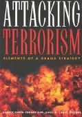 Attacking Terrorism Elements of a Grand Strategy