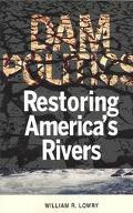 Dam Politics Restoring America's Rivers