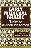 Early Medieval Arabic Studies on Al-Khalil Ibn Ahmad