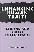 Enhancing Human Traits Ethical and Social Implications