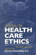 Primer for Health Care Ethics Essays for a Pluralistic Society