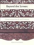 Beyond the Screen Chinese Furniture of the 16th and 17th Centuries