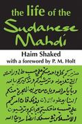 Life of the Sudanese Mahdi A Historical Study of Kit+Ab Sa8+Adat Al-Mustahd+I Bi-S+Irat Al-I...