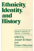 Ethnicity, Identity, and History Essays in Memory of Werner J. Cahnman