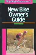 Bicycling Magazine's New Bike Owners Guide - Bicycling Magazine - Paperback