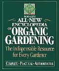 Rodale's All-New Encyclopedia of Organic Gardening The Indispensable Resource for Every Gard...