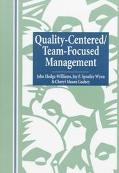 Quality-Centered/Team-Focused Management