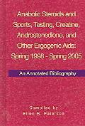 Anabolic Steroids And Sports, Testing, Creatine, Androstenedione, And Other Ergogenic AIDS:S...