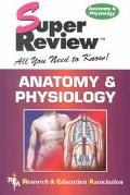 Anatomy and Physiology Super Review