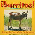 Burritos!: Hot on the Trail of the Little Burro