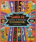 Santa Fe School of Cooking Cookbook Spirited Southwestern Recipes