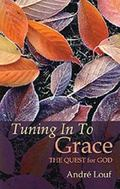 Tuning in to Grace The Quest for God