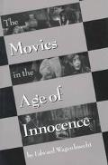 Movies in the Age of Innocence