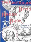 American Boy's Handy Book What to Do and How to Do It