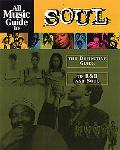All Music Guide to Soul The Definitive Guide to R&B and Soul