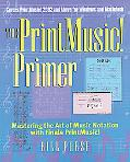 Printmusic Primer Mastering the Art of Music Notation With Finale Print Music