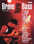 Brave New Bass Interviews & Lessons With the Innovators, Trendsetters & Visionaries