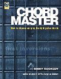 Chord Master How to Choose and Play the Right Guitar Chords