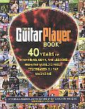 Guitar Player Book Artists, History, Styles, Technique, And Gear