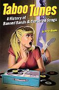 Taboo Tunes A History of Banned Bands & Censored Songs