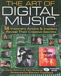 Art Of Digital Music 56 Visionary Artists & Insiders Reveal Their Creative Secrets