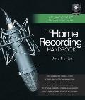 Home Recording Handbook : Use What You've Got to Make Great Music
