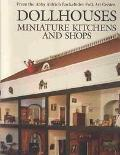Dollhouses, Miniature Kitchens, and Shops from the Abby Aldrich Rockefeller Folk Art Center - Susan Hight Rountree - Hardcover