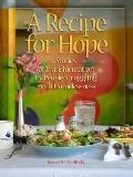 Recipe for Hope: Stories of Transformation by People Struggling with Homelessness