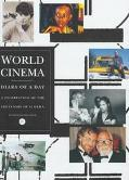 World Cinema Diary of a Day  A Celebration of the Centenary of Cinema