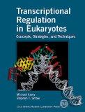 Transcriptional Regulation in Eukaryotes: Concepts, Strategies, and Techniques