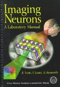 Imaging Neurons A Laboratory Manual