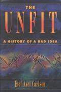 Unfit A History of a Bad Idea
