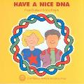 Have a Nice DNA