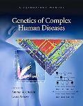 Genetics of Complex Human Diseases: A Laboratory Manual