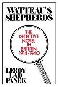 Watteau's Shepherds The Detective Novel in Britain, 1914-1940
