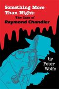 Something More Than Night The Case of Raymond Chandler
