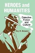 Heroes and Humanities Detective Fiction and Crime