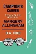 Campion's Career: A Study of the Novels of Margery Allingham