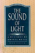 Sound of Light A History of Gospel Music
