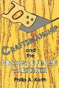 Craftsmanship and the Michigan Union Carpenter