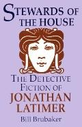 Stewards of the House The Detective Fiction of Jonathan Latimer