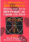 Detective As Historian History and Art in Historical Crime Fiction