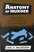 Anatomy of Murder Mystery, Detective, and Crime Fiction