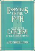 Essentials of the Faith A Guide to the Catechism of the Catholic Church