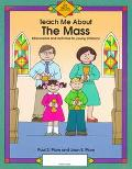 Teach Me About the Mass Discussions and Activities for Young Children